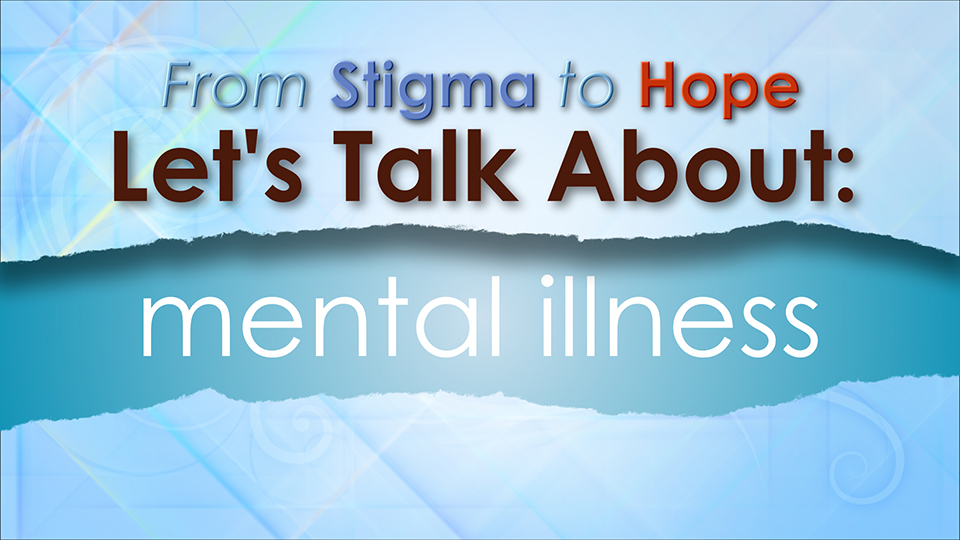break the stigma of mental illness